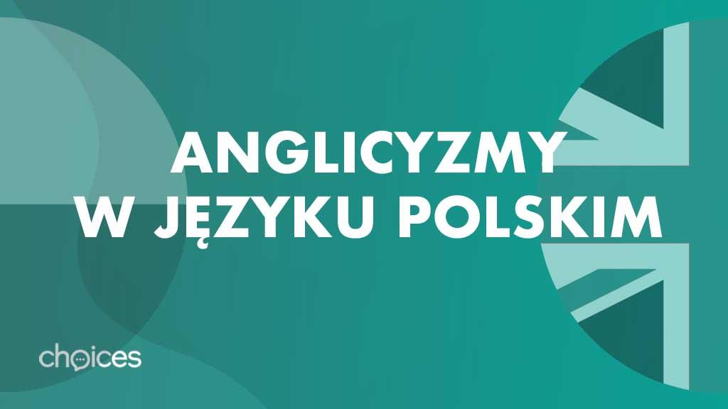Anglicyzmy w języku polskim