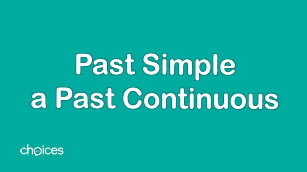 Past Simple i Past Continuous uważane są za jedne z najprostszych czasów w języku angielskim.
